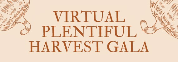 Virtual Plentiful Harvest Gala
